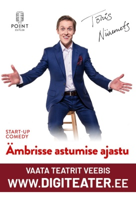 Tõnis Niinemets start-up comedy ''ÄMBRISSE ASTUMISE AJASTU'' DIGITEATRIS