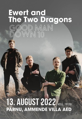 Ewert and The Two Dragons ''Good Man Down 10''