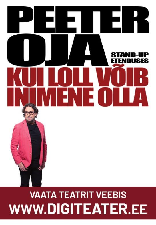 Peeter Oja stand-up etendus ''KUI LOLL VÕIB INIMENE OLLA'' DIGITEATRIS
