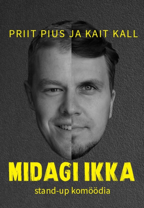 Priit Pius ja Kait Kall ''MIDAGI IKKA''