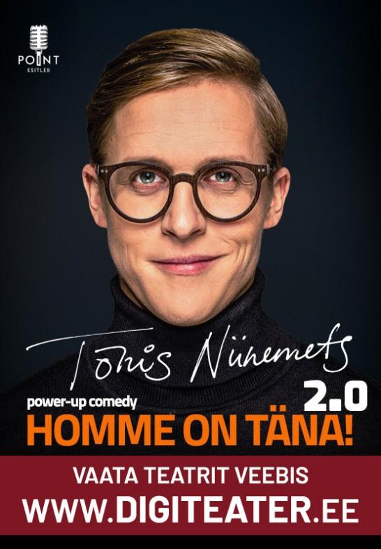 Tõnis Niinemets power- up comedy ''HOMME ON TÄNA! 2.0'' DIGITEATRIS