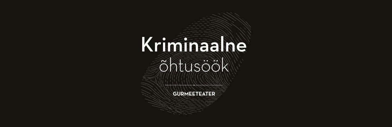 GURMEETEATER ESITLEB: 'KRIMINAALNE ÕHTUSÖÖK'